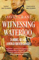 Cover for Witnessing Waterloo 12 Hours, 48 Lives, A World Forever Changed by David Crane