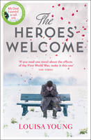Cover for The Heroes' Welcome by Louisa Young