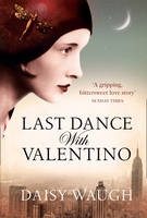 Cover for Last Dance with Valentino by Daisy Waugh