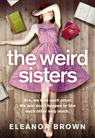 Cover for The Weird Sisters by Eleanor Brown