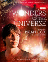 Cover for Wonders of the Universe by Brian Cox, Andrew Cohen