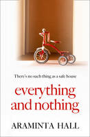 Cover for Everything and Nothing by Araminta Hall
