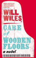 Cover for Care of Wooden Floors by Will Wiles