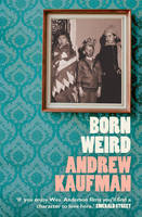 Cover for Born Weird by Andrew Kaufman