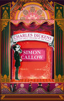 Cover for Charles Dickens and the Great Theatre of the World by Simon Callow
