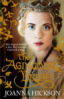 Cover for The Agincourt Bride by Joanna Hickson