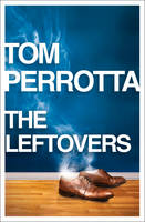 Cover for The Leftovers by Tom Perrotta