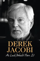As Luck Would Have it by Sir Derek Jacobi