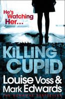Cover for Killing Cupid by Louise Voss, Mark Edwards