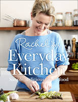 Cover for Rachel's Everyday Kitchen Simple, Delicious Family Food by Rachel Allen