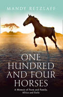 Cover for One Hundred and Four Horses by Mandy Retzlaff