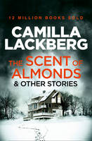 Cover for The Scent of Almonds and other stories by Camilla Lackberg