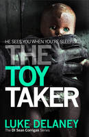 Cover for The Toy Taker by Luke Delaney