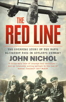 Cover for The Red Line The Gripping Story of the RAF's Bloodiest Raid on Hitler's Germany by John Nichol