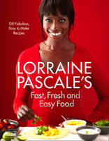 Cover for Lorraine Pascale's Fast, Fresh and Easy Food by Lorraine Pascale