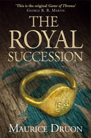 Cover for The Royal Succession by Maurice Druon