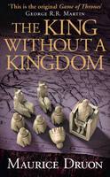 Cover for The King Without a Kingdom by Maurice Druon