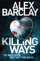Cover for Killing Ways by Alex Barclay