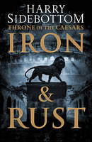 Iron and Rust by Harry Sidebottom