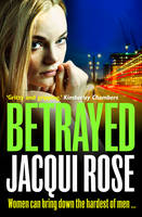 Cover for Betrayed by Jacqui Rose
