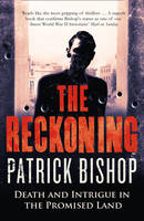 Cover for The Reckoning Death and Intrigue in the Promised Land by Patrick Bishop