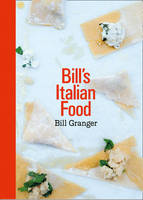 Cover for Bill's Italian Food by Bill Granger