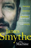 Cover for The Machine by James Smythe