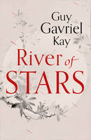 Cover for River of Stars by Guy Gavriel Kay