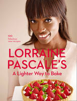 Cover for A Lighter Way to Bake by Lorraine Pascale