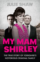 Cover for My Mam Shirley by Julie Shaw