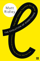 Cover for The Evolution of Everything How Small Changes Transform Our World by Matt Ridley