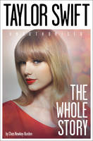 Cover for Taylor Swift The Whole Story by Chas Newkey-Burden