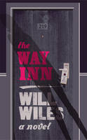 Cover for The Way Inn by Will Wiles