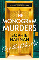 Cover for The Monogram Murders The New Hercule Poirot Mystery by Sophie Hannah, Agatha Christie