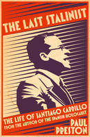 Cover for The Last Stalinist The Life of Santiago Carrillo by Paul Preston