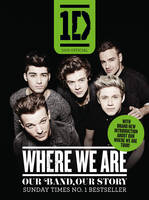Cover for One Direction: Where We are (100% Official) Our Band, Our Story by One Direction