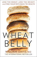 Cover for Wheat Belly Lose the Wheat, Lose the Weight and Find Your Path Back to Health by William Davis