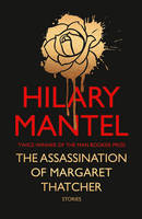 Cover for The Assassination of Margaret Thatcher by Hilary Mantel