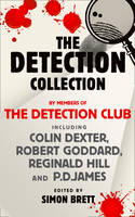 Cover for The Detection Collection by The Detection Club, Colin Dexter, Robert Goddard, Reginald Hill