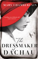Cover for The Dressmaker of Dachau by Mary Chamberlain