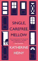 Cover for Single, Carefree, Mellow by Katherine Heiny