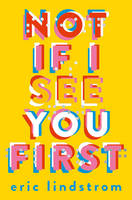 Cover for Not If I See You First by Eric Lindstrom