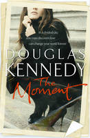 Cover for The Moment by Douglas Kennedy