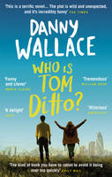 Cover for Who is Tom Ditto? by Danny Wallace
