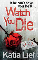 Cover for Watch You Die by Katia Lief
