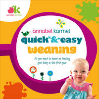 Cover for Quick and Easy Weaning by Annabel Karmel