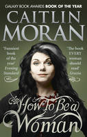 Cover for How to be a Woman by Caitlin Moran
