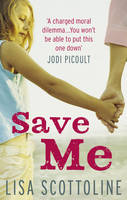 Cover for Save Me by Lisa Scottoline