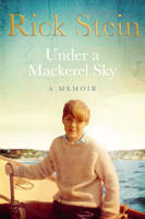 Under a Mackerel Sky by Rick Stein
