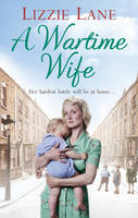 Cover for A Wartime Wife by Lizzie Lane